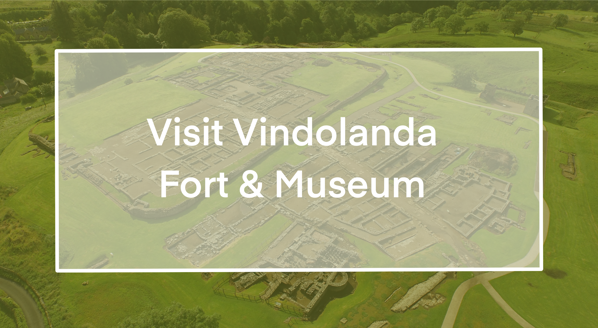 Visit Vindolanda fort and Museum Button - click to visit page