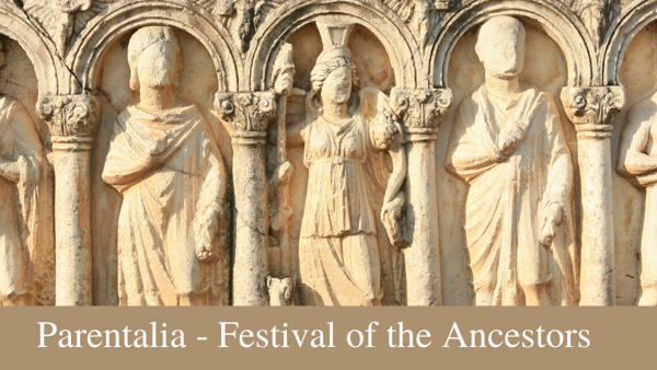 Parentalia - Festival of the Ancestors