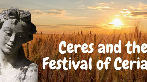 Ceres and the Festival of Cerialia